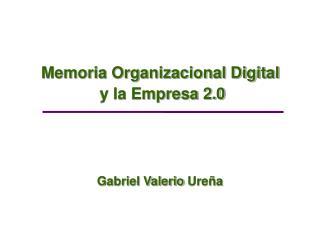 Memoria Organizacional Digital  y la Empresa 2.0