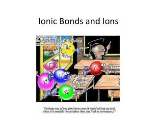 Ionic Bonds and Ions