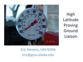 High Latitude Proving  Ground Liaison