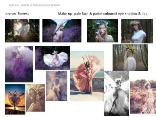 Look one –Inspired by Midsummer nights dream