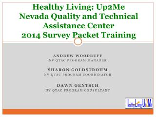 Healthy Living: Up2Me Nevada Quality and Technical Assistance Center 2014 Survey Packet Training