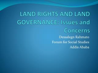 LAND RIGHTS AND LAND GOVERNANCE: Issues and Concerns