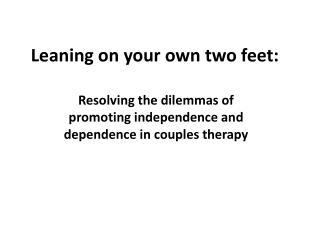 Leaning on your own two feet: