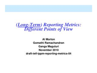 ( Long-Term ) Reporting Metrics: Different Points of View