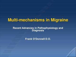 Multi-mechanisms in Migraine