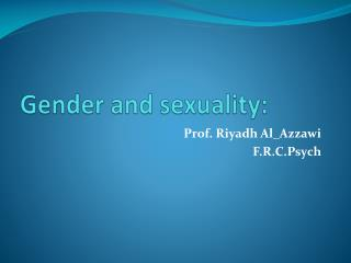 Gender and sexuality: