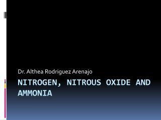 Nitrogen, nitrous oxide and ammonia