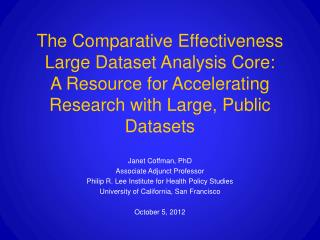 Janet Coffman, PhD Associate Adjunct Professor Philip R. Lee Institute for Health Policy Studies