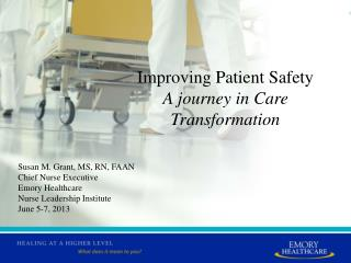 Improving Patient Safety A journey in Care Transformation