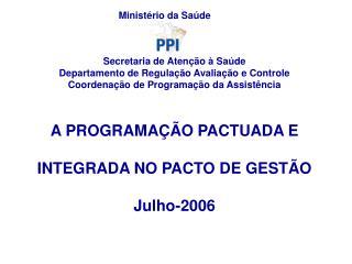 Secretaria de Aten  o   Sa de Departamento de Regula  o Avalia  o e Controle Coordena  o de Programa  o da Assist ncia