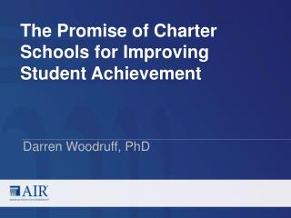 The Promise of Charter Schools for Improving  Student Achievement
