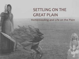 Settling on the Great Plain