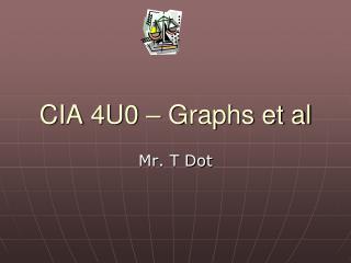 CIA 4U0 – Graphs et al