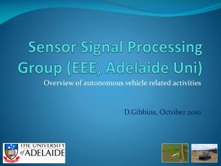 Sensor Signal Processing Group (EEE, Adelaide Uni)