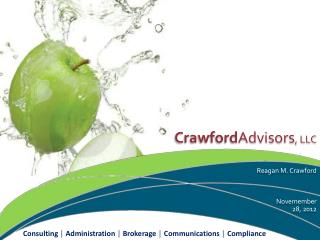 Crawford Advisors ,  LLC Reagan M. Crawford Novemember 28, 2012