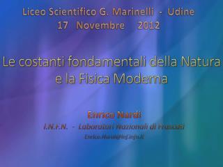 Le  c ostanti fondamentali della Natura  e la  Fisica Moderna