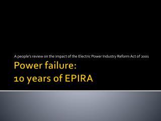 Power failure:  10 years of EPIRA