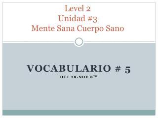 Level 2 Unidad  #3 Mente  Sana  Cuerpo  Sano