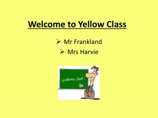 Welcome to Yellow Class