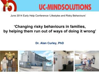 'Changing risky  behaviours  in families, by helping them run out of ways of doing it wrong'