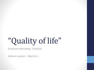 """ Quality  of life"""