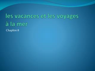 les  vacances  et les voyages à  la  mer