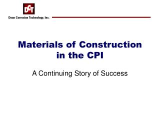 Materials of Construction in the CPI