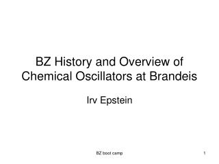 BZ History and Overview of Chemical Oscillators at Brandeis