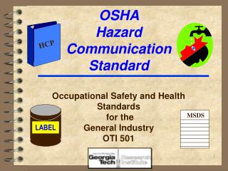 OSHA  Hazard  Communication Standard  Occupational Safety and Health Standards  for the General Industry OTI 501