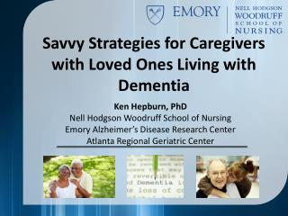 Savvy Strategies  for Caregivers with Loved Ones Living with Dementia