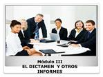 M dulo III EL DICTAMEN  Y OTROS INFORMES