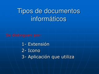 Tipos de documentos inform ticos