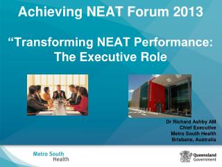 """Achieving NEAT Forum 2013 """"Transforming NEAT Performance: The Executive Role"""