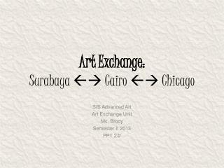 Art Exchange:  Surabaya    Cairo   Chicago