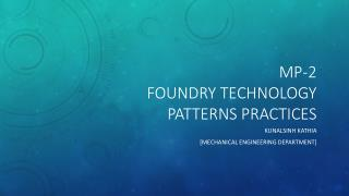 MP-2 foundry technology patterns practices