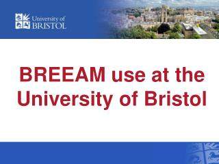 BREEAM use at the University of Bristol
