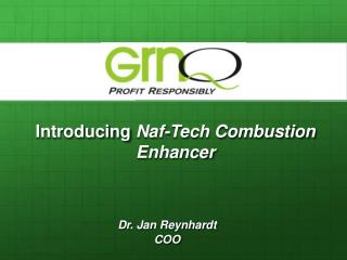 Introducing  Naf-Tech Combustion Enhancer