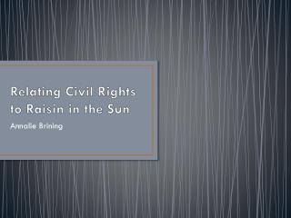 Relating Civil Rights to Raisin in the Sun