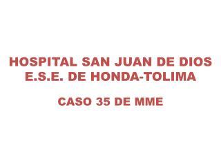 HOSPITAL SAN JUAN DE DIOS E.S.E. DE HONDA-TOLIMA