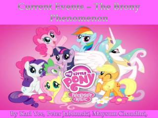 Current Events � The  Brony  Phenomenon