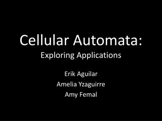 Cellular Automata: Exploring Applications