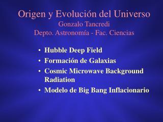 Origen y Evoluci n del Universo Gonzalo Tancredi Depto. Astronom a - Fac. Ciencias
