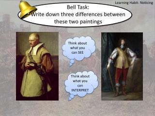 Bell Task:  Write down three differences between these two paintings