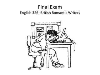 Final Exam English 326: British Romantic Writers