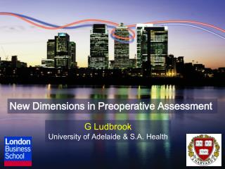 New Dimensions in Preoperative Assessment