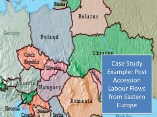 Case Study Example: Post Accession Labour Flows from Eastern Europe