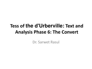 Tess of  the  d'Urberville :  Text and Analysis Phase 6: The Convert