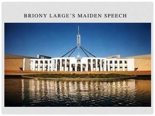 Briony Large's  Maiden Speech