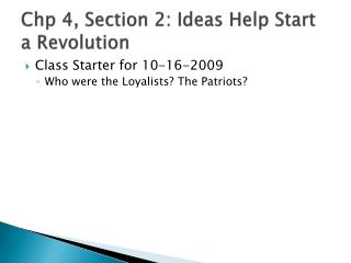 Chp  4, Section 2: Ideas Help Start a Revolution
