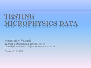 Testing microphysics data